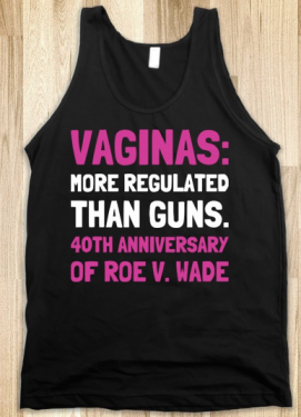 Vaginas More Regulated than Guns via skreened.com